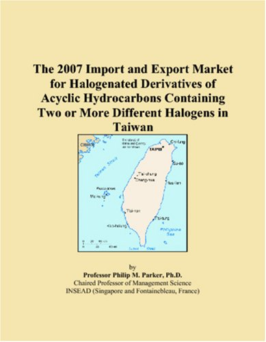 The 2007 Import and Export Market for Halogenated Derivatives of Acyclic Hydrocarbons Containing Two or More Different Halogens in Taiwan