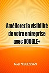 Améliorez la visibilité de votre entreprise avec Google+