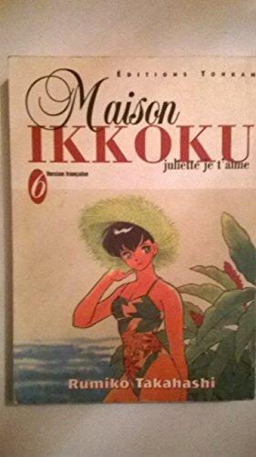 Maison Ikkoku, tome 6 : Juliette je t'aime par Rumiko Takahashi