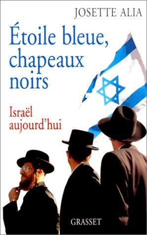 Etoile bleue, chapeaux noirs : Israël aujourd'hui