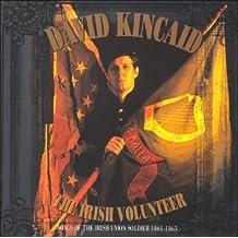 The Irish Volunteer. Songs of the Irish Union Soldier 1861-1865
