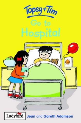 Topsy + Tim go to hospital