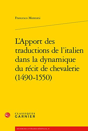 L'apport des traductions de l'italien dans la dynamique du rcit de chevalerie (1490-1550)