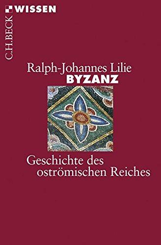 Byzanz: Geschichte des oströmischen Reiches 326-1453 (Beck'sche Reihe)