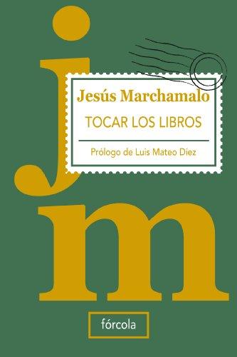 Descargar Libro Tocar los libros (Singladuras) de Jesús Marchamalo