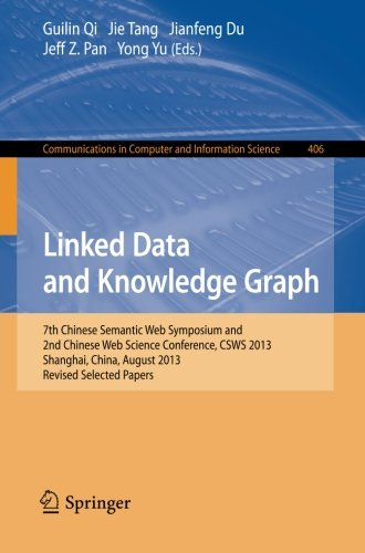 linked-data-and-knowledge-graph-seventh-chinese-semantic-web-symposium-and-the-second-chinese-web-sc