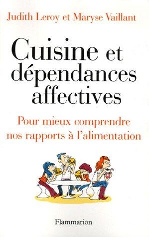 Cuisine et dépendances affectives par Judith Leroy