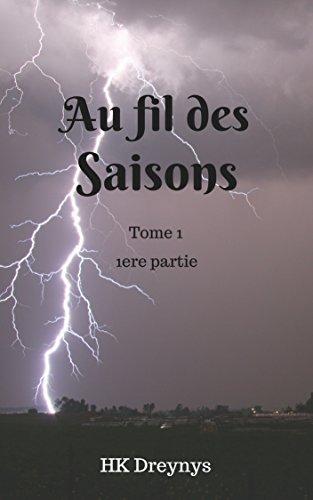 Au fil des saisons: Tome 1 - 1ere partie (French Edition)
