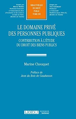 Le domaine privé des personnes publiques : Contribution à l'étude du droit des biens public