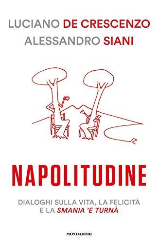 Napolitudine. Dialoghi sulla vita, la