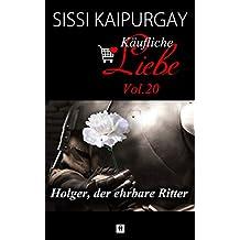 Käufliche Liebe 20: Holger, der ehrbare Ritter