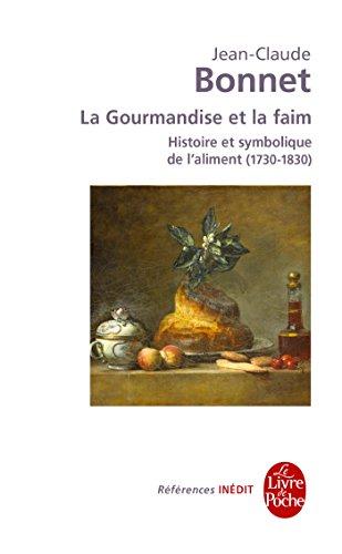 la-gourmandise-et-la-faim-histoire-et-symbolique-de-l-39-aliment-1730-1830
