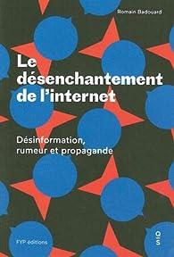 Le Désenchantement de l'Internet par Romain Badouard
