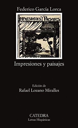 Impresiones y paisajes (Letras Hispánicas) por Federico García Lorca