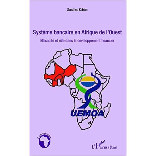 Système bancaire en Afrique de l'Ouest: Efficacité et rôle dans le développement financier (Études africaines)