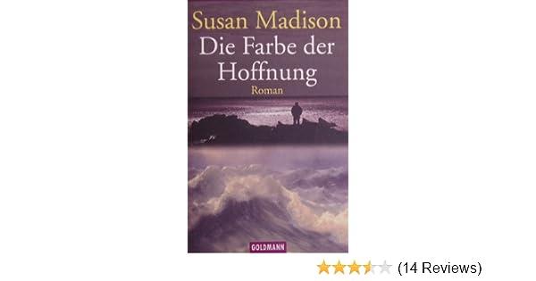 Die Farbe der Hoffnung: Amazon.de: Susan Madison, Anne Rademacher ...