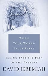 When Your World Falls Apart: See Past the Pain of the Present by David Jeremiah (2004-10-21)