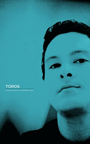 Toros (Obra reunida (1991-2016) nº 4) por Carlos Adolfo Gutiérrez Vidal