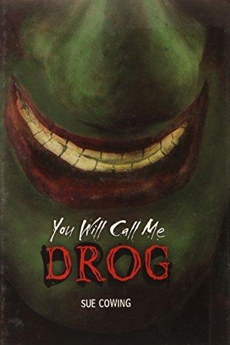 You Will Call Me Drog (Carolrhoda) by Sue Cowing (2011-09-01)