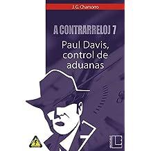 A contrarreloj 7: Paul Davis, control de aduanas