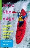 Over The Edge: Over the Edge (HB): A Regular Guy's Odyssey in Extreme Sports
