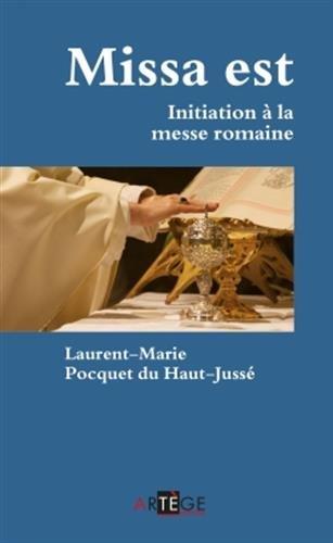 Missa est: Initiation à la messe romaine