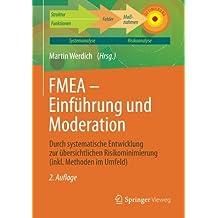 FMEA - Einführung und Moderation: Durch systematische Entwicklung zur übersichtlichen Risikominimierung (inkl. Methoden im Umfeld)