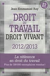Droit du travail : Droit vivant 2012-2013