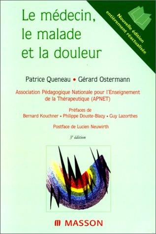 Le médecin, le malade et la douleur, 3e édition par Queneau