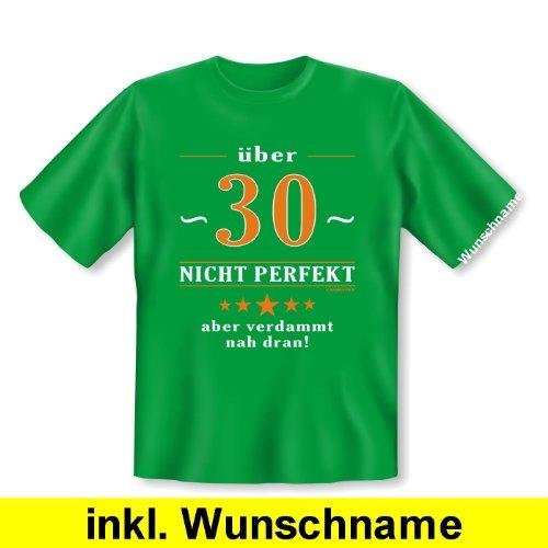 Zum Geburtstag! Witziges T-Shirt: Über 30 - nicht perfekt aber verdammt nahe dran! Mit individuellem Wunschnamen! Farbe hell-grün Hellgrün