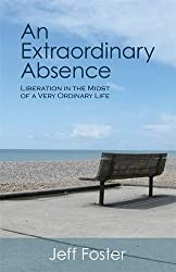 An Extraordinary Absence: Liberation in the Midst of a Very Ordinary Life