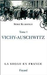 La Shoah en France, tome 1: Vichy-Auschwitz, la «solution finale» de la question juive en France (Pour une histoire du Xxème siècle)