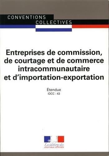 Entreprises de commission, de courtage et de commerce intracommunautaire et d'importation-exportation de France métropolitaine (CCNIE) : IDCC 43