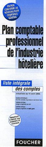 Plan comptable professionnel de l'industrie hôtelière : Liste intégrale des comptes (Ancienne Edition) par Foucher