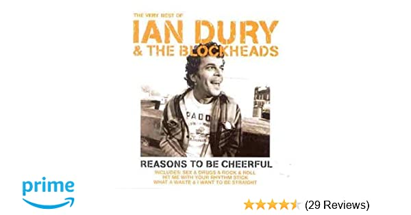 Reasons to be cheerful the very best of ian dury the blockheads reasons to be cheerful the very best of ian dury the blockheads amazon music solutioingenieria Choice Image