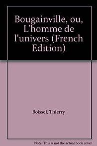 Bougainville ou l'homme de l'univers par Thierry Boissel