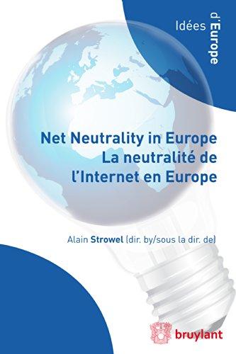 Net Neutrality in Europe – La neutralité de l'Internet en Europe (Idées d'Europe)