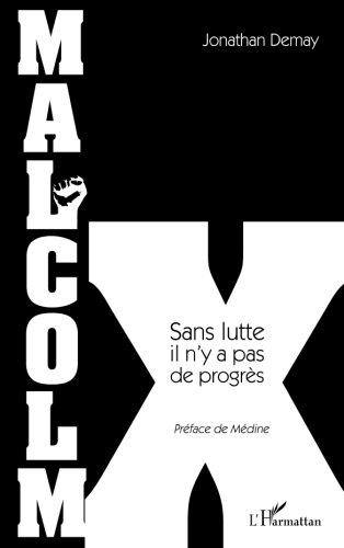 Malcolm X: Sans Lutte Il N'y A Pas De Progrs