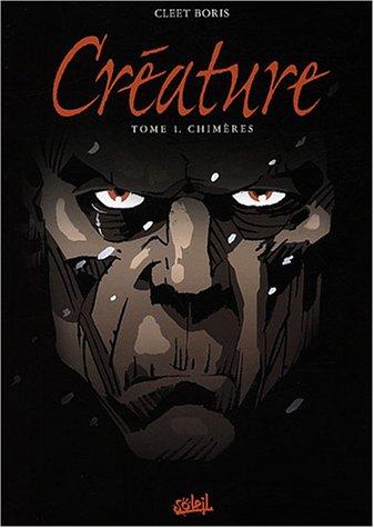 Créature, tome 1 : Chimères