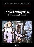 La revolución química: Entre la historia y la memoria (Oberta)