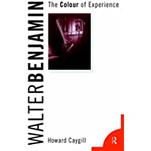 Walter Benjamin: The Colour of Experience