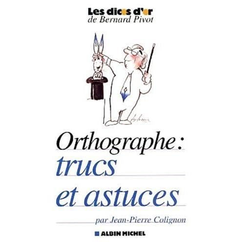 Orthographe : Trucs et astuces