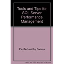 Tools and Tips for SQL Server Performance Management