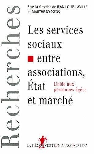 Les services sociaux entre associations, Etat et marché. L'aide aux personnes agées par Jean-Louis Laville, Marthe Nyssens, Collectif