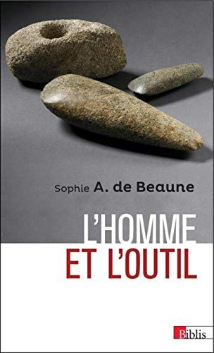 L'homme et l'outil par  Sophie a. de Beaune