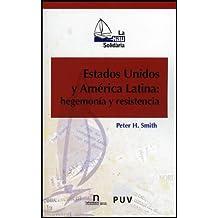 Estados Unidos Y América Latina: Hegemonía Y Resistencia (La Nau Solidària)