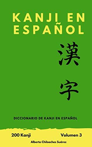 Kanji en Español 3 (Volumen) eBook: Chiloeches, Alberto: Amazon.es ...