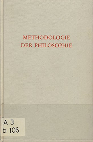 Methodologie der Philosophie (Wege der Forschung; Bd. 216)