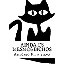 Ainda os mesmos Bichos (Portuguese Edition)