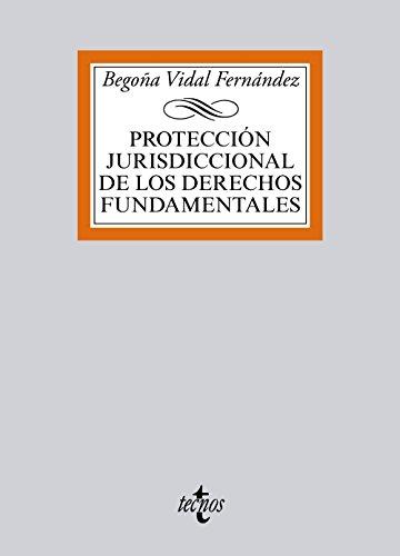 Protección jurisdiccional de los Derechos Fundamentales (Derecho - Biblioteca Universitaria De Editorial Tecnos)